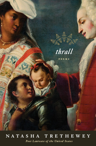 Book cover: Thrall by Natasha Trethewey © Houghton Mifflin Harcourt